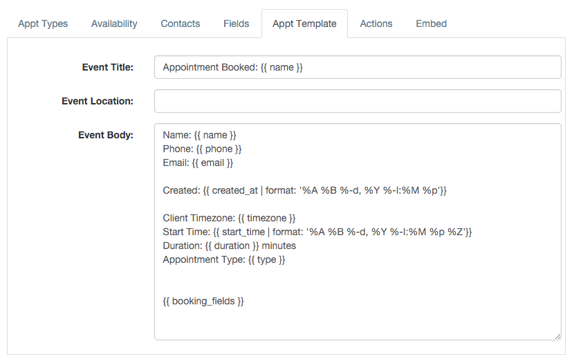 Booking appointment template apptoto user guide 1 you can specify a template for the events title location and body ie description the text in between the brackets are fields maxwellsz